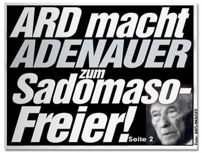 ARD macht Adenauer zum Sadomaso-Freier!