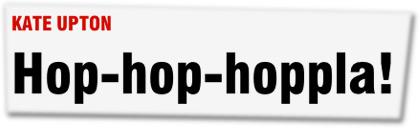 Kate Upton: Hop-hop-hoppla!