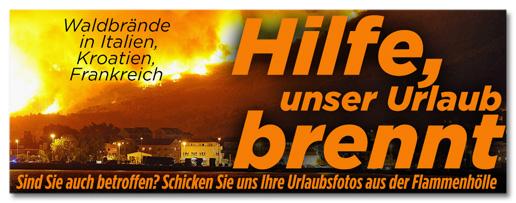 Ausriss Bild.de - Waldbrände in Italien, Kroatien Frankreich - Hilfe, unser Urlaub brennt - Sind Sie auch betroffen? Schicken Sie uns Ihre Urlaubsfotos aus der Flammenhölle