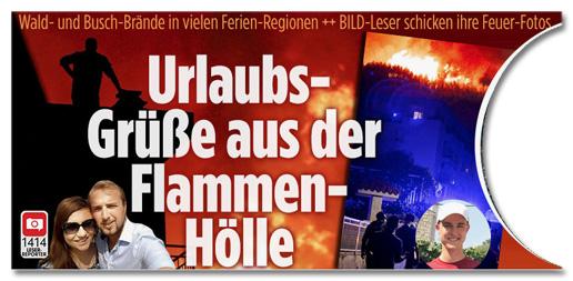 Ausriss Bild.de - Wald- und Busch-Brände in vielen Ferien-Regionen - BILD-Leser schicke ihre Feuer-Fotos - Urlaubs-Grüße aus der Flammen-Hölle