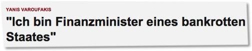 """""""Ich bin Finanzminister eines bankrotten Staates"""""""