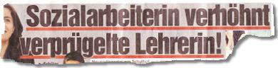 """""""Sozialarbeiterin verhöhnt verprügelte Lehrerin!"""""""