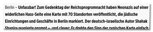 Screenshot Bild.de - Unfassbar! Zum Gedenktag der Reichsprogromnacht haben Neonazis auf einer widerlichen Hass-Seite eine Karte mit 70 Standorten veröffentlicht, die jüdische Einrichtungen und Geschäfte in Berlin markiert.