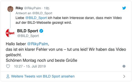 Screenshot eines Tweets von Bild Sport- Hallo lieber RikyPalm, das ist ein klarer Fehler von uns – tut uns leid! Wir haben das Video gelöscht. Schönen Montag noch und beste Grüße