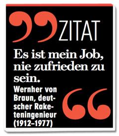 Ausriss Bild-Zeitung - Zitat des Tages - Es ist mein Job, nie zufrieden zu sein - Wernher von Braun, deutscher Raketeningenieur (1912 - 1977)
