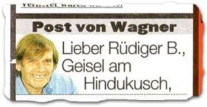 """""""Lieber Rüdiger B., Geisel am Hindukusch"""""""
