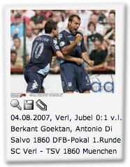 04.08.2007, Verl, Jubel 0:1 v.l. Berkant Goektan, Antonio Di Salvo 1860 DFB-Pokal 1.Runde SC Verl - TSV 1860 Muenchen