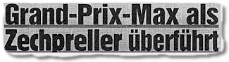 Grand-Prix-Max als Zechpreller überführt