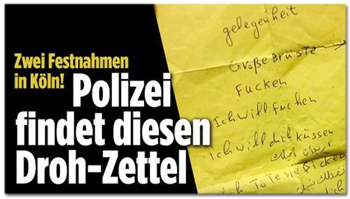 Zwei Festnahmen in Köln! Polizei findet diesen Droh-Zettel [Dazu der gelbe Zettel mit handgeschriebenen Wörtern und Phrasen wie 'gelegenheit, Große Brüste, Fucken, Ich Will fuchen, ich will dich küssen, ich Töte sie ficken'